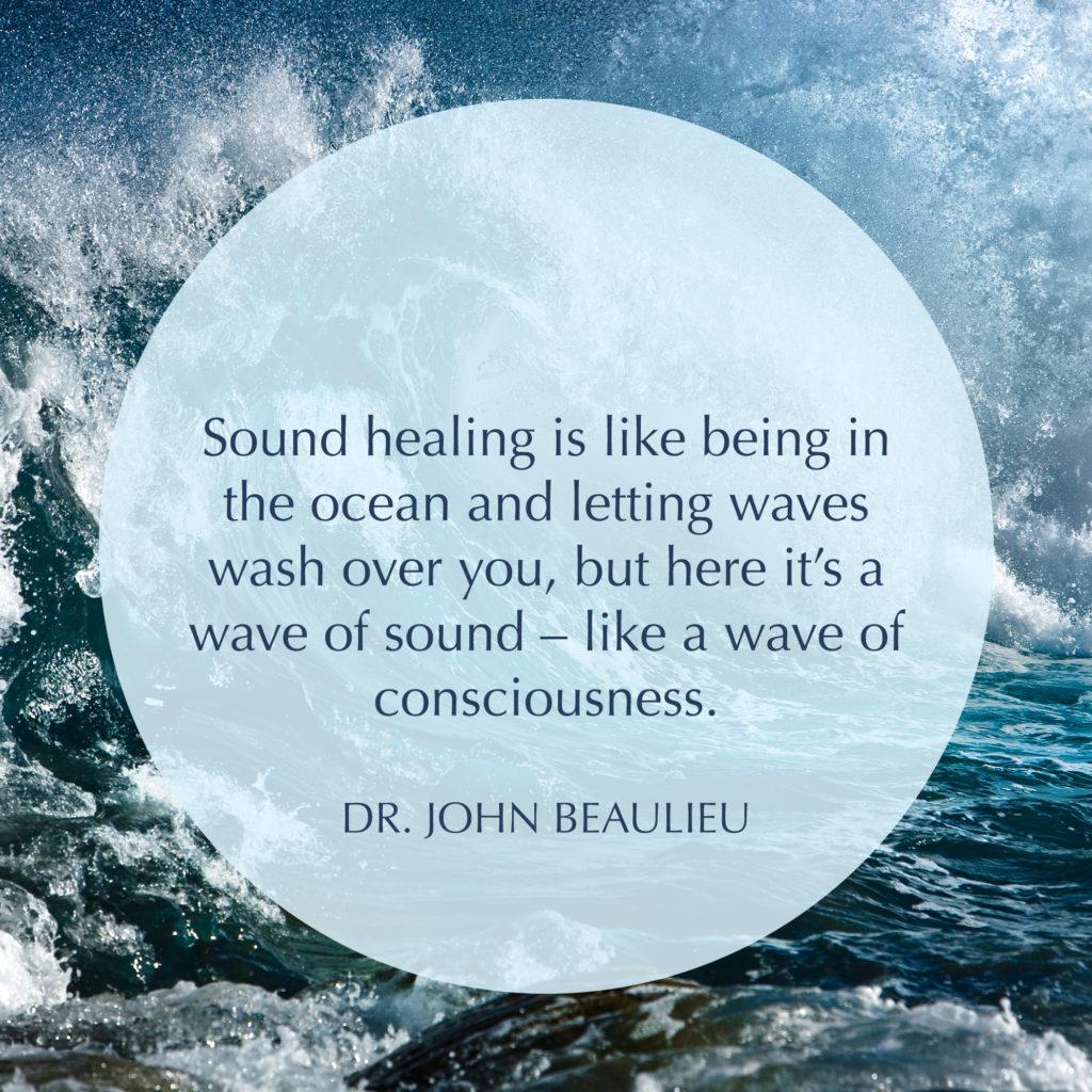 Sound Healing and Tuning the Body with Dr. John Beaulieu